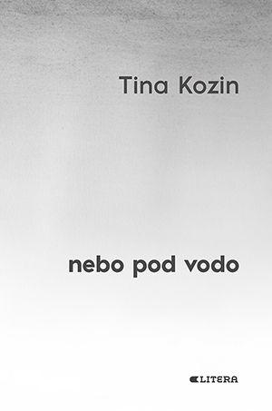 Tina Kozin, Nebo pod vodo