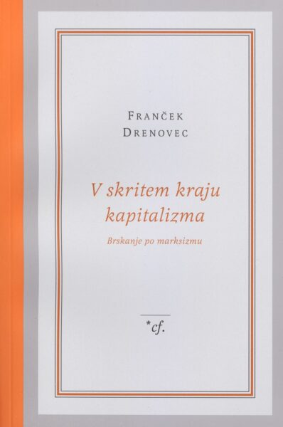 Franček Drenovec, V skritem kraju kapitalizma