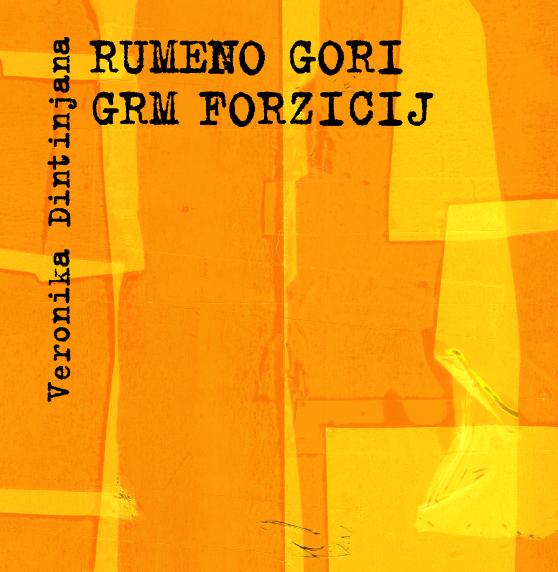 Veronika Dintinjana: Rumeno gori grm forzicij