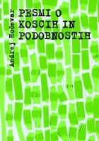 Andrej Hočevar: Pesmi o koscih in podobnostih