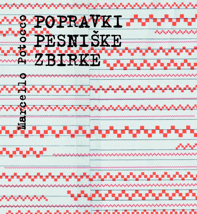 Marcello Potocco: Popravki pesniške zbirke