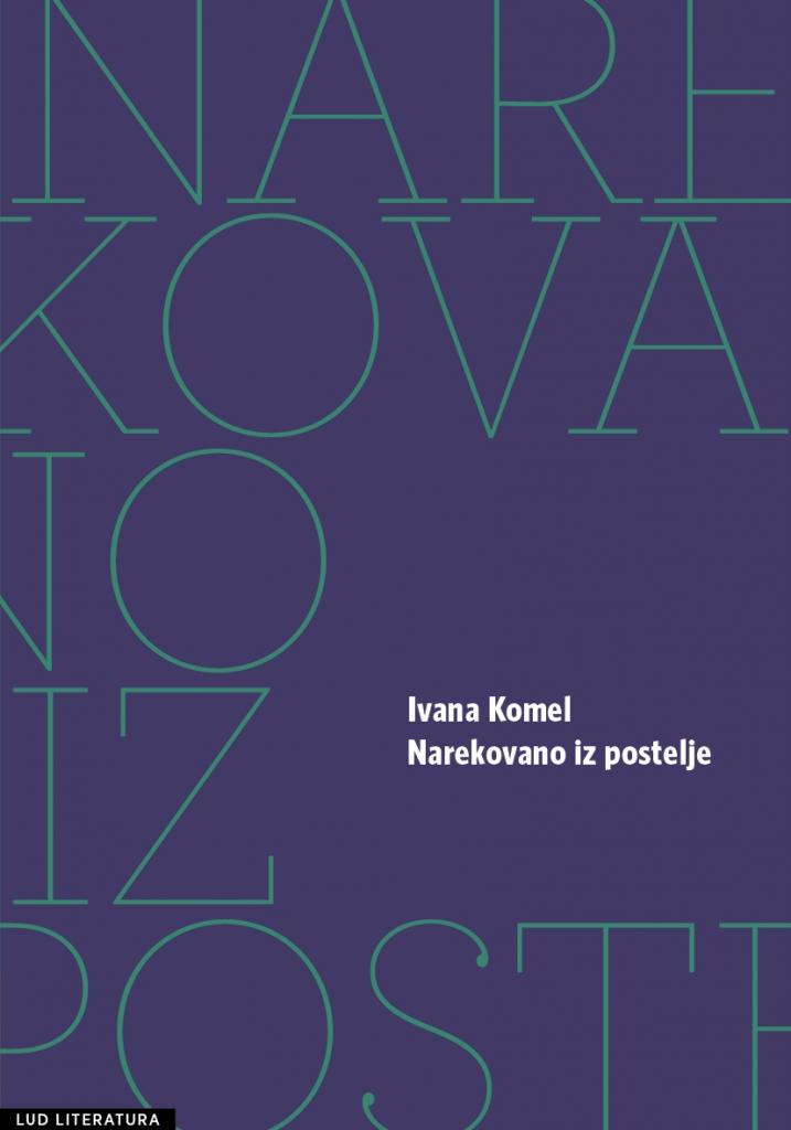 Ivana Komel: Narekovano iz postelje