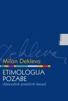 Milan Dekleva - Etimologija pozabe
