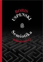 Boris Uspenski: Semiotika umetnosti