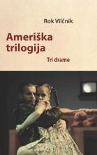 Rok Vilčnik: Ameriška trilogija