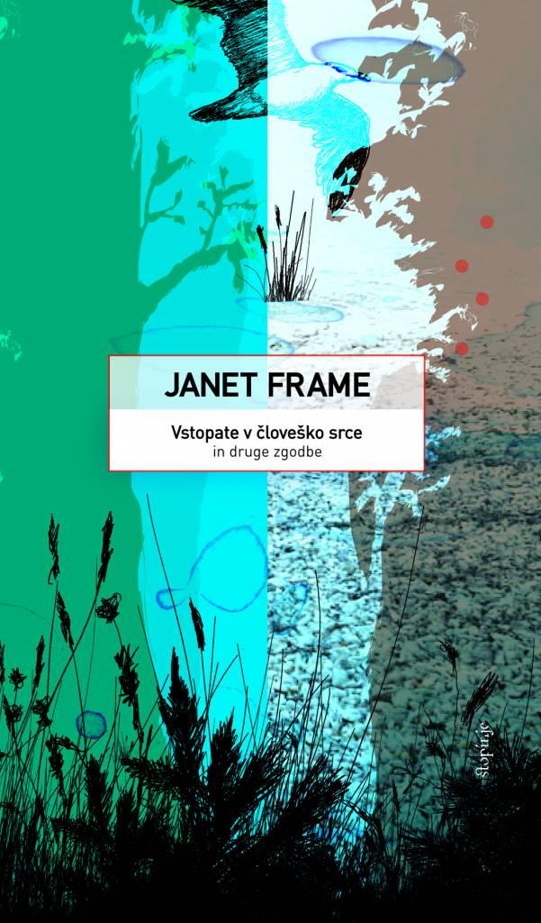 Janet Frame: Vstopate v človeško srce