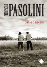Pier Paolo Pasolini: Sanje o nečem