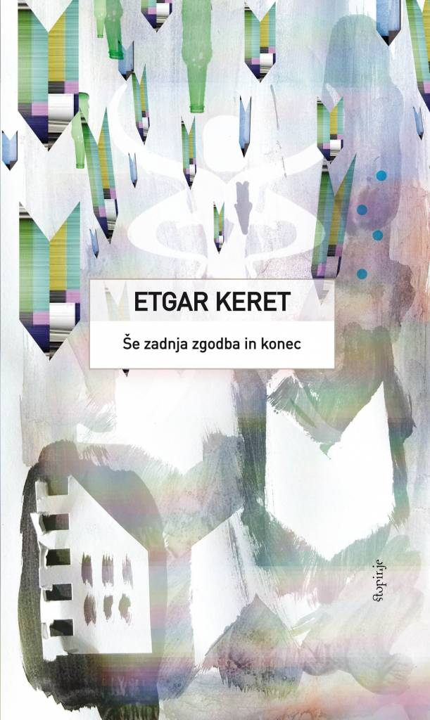 Etgar Keret: Še zadnja zgodba in konec