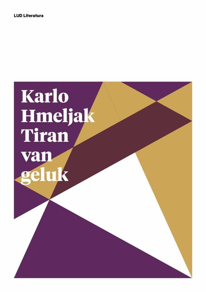 Karlo Hmeljak: Tiran van geluk