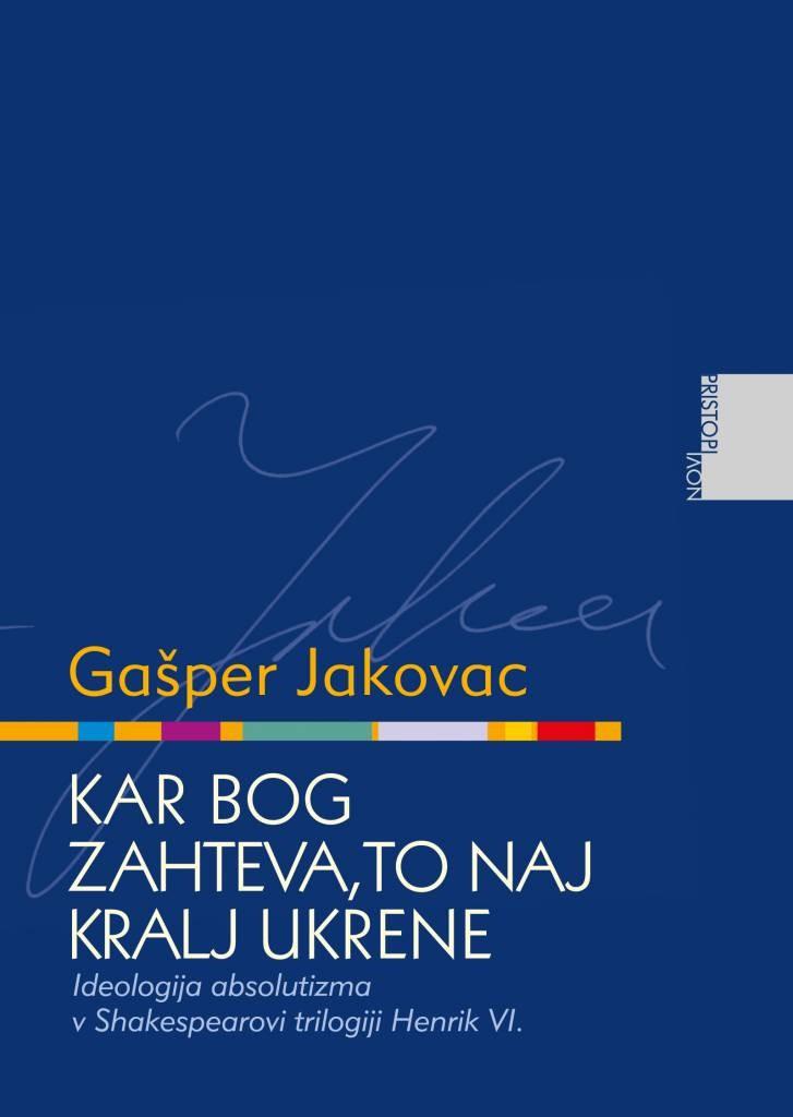 Gašper Jakovac: Kar bog zahteva, to naj kralj ukrene