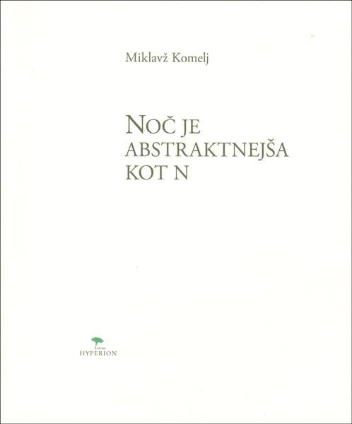 Miklavž Komelj: Noč je abstraktnejša kot n
