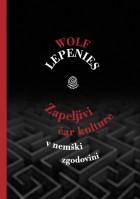 Wolf Lepenies: Zapeljivi čar kulture v nemški zgodovini