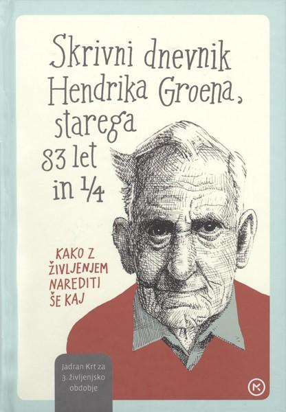 Hendrik Groen, Skrivni dnevnik Hendrika Groena, starega 83 let in ¼