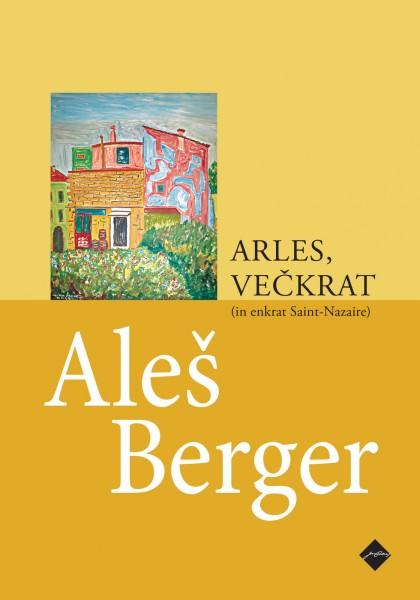 Aleš Berger - Arles, večkrat