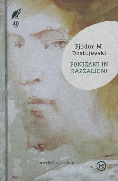 Ponižani in razžaljeni Roman v štirih delih z epilogom Fjodor M. Dostojevski
