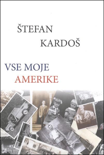 Štefan Kardoš - Vse moje Amerike