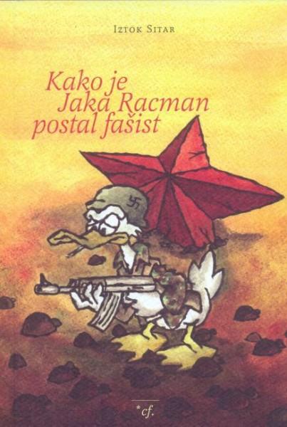Iztok Sitar - Kako je Jaka Racman postal fašist