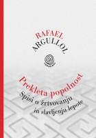 Rafael Argullol: Prekleta popolnost