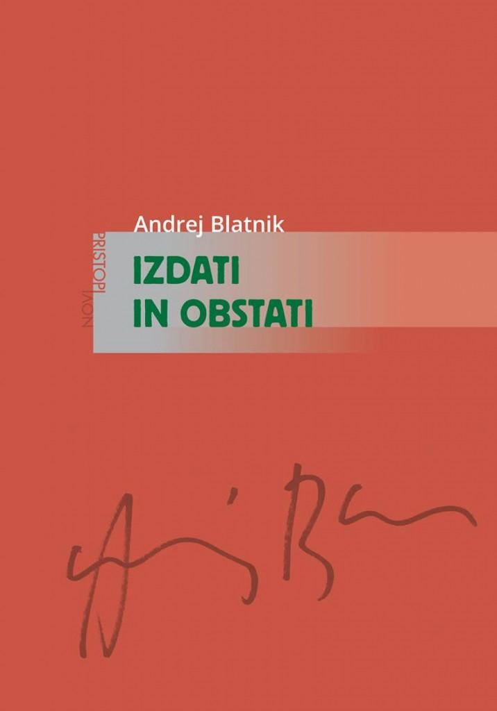 Andrej Blatnik: Izdati in obstati