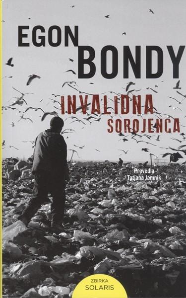 Egon Bondy - Invalidna sorojenca
