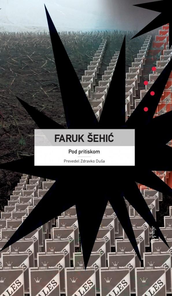 Faruk Šehić: Pod pritiskom