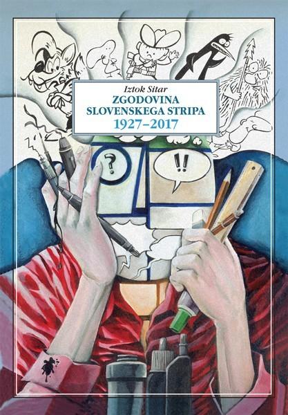Iztok Sitar, Zgodovina slovenskega stripa 1927-2017