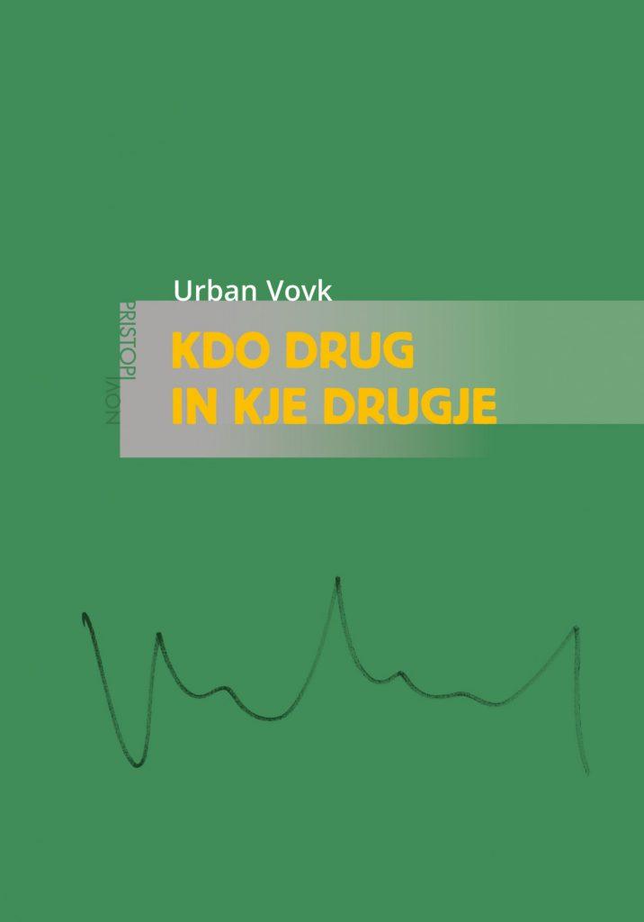 Urban Vovk: Kdo drug in kje drugje