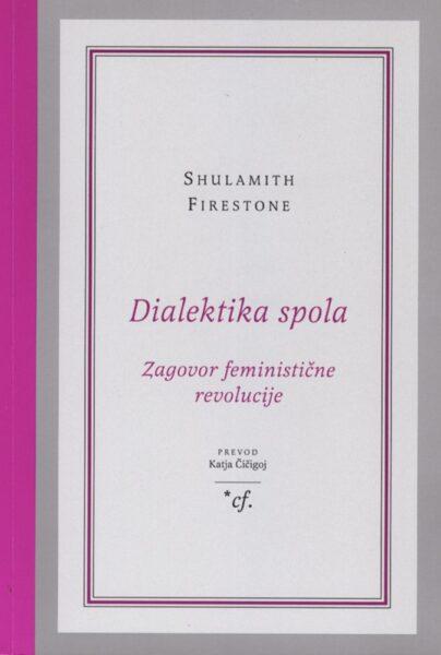 Shulamith Firestone, Dialektika spola