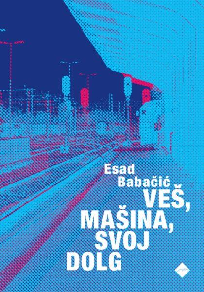 Esad Babačić, Veš, mašina, svoj dolg