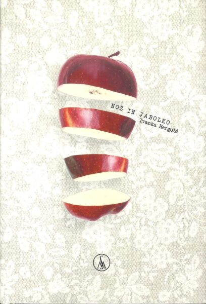 Ivanka Hergold, Nož in jabolko (2019)